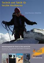 Technik und Taktik für leichte Hochtouren. Risikomanagement für Touren zu Fuss und mit Ski